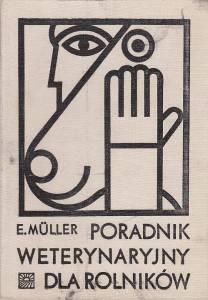 Znalezione obrazy dla zapytania Egon Müller : Poradnik weterynaryjny dla rolników